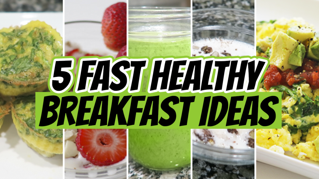 5 Quick Breakfast Ideas