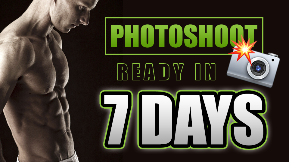 How To Lean Out And Get Photoshoot Ready in 7 Days