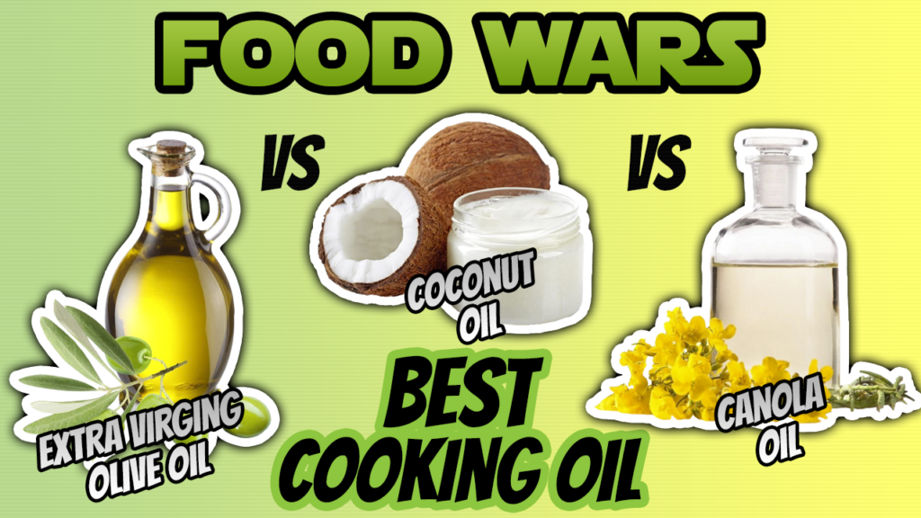 Canola Oil vs Coconut Oil vs Olive Oil For Cooking