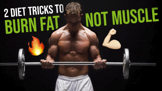2 Diet Tips To Maintain Muscle While Losing Weight