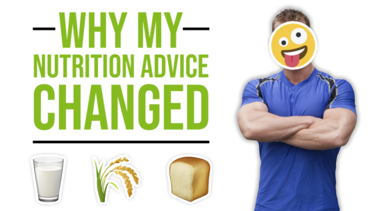 Why My Nutrition Advice Has Changed Over The Years