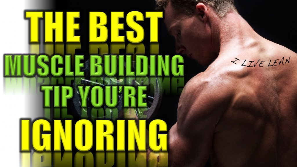 Best Muscle Building Workout Tip So Many Males & Females Ignore