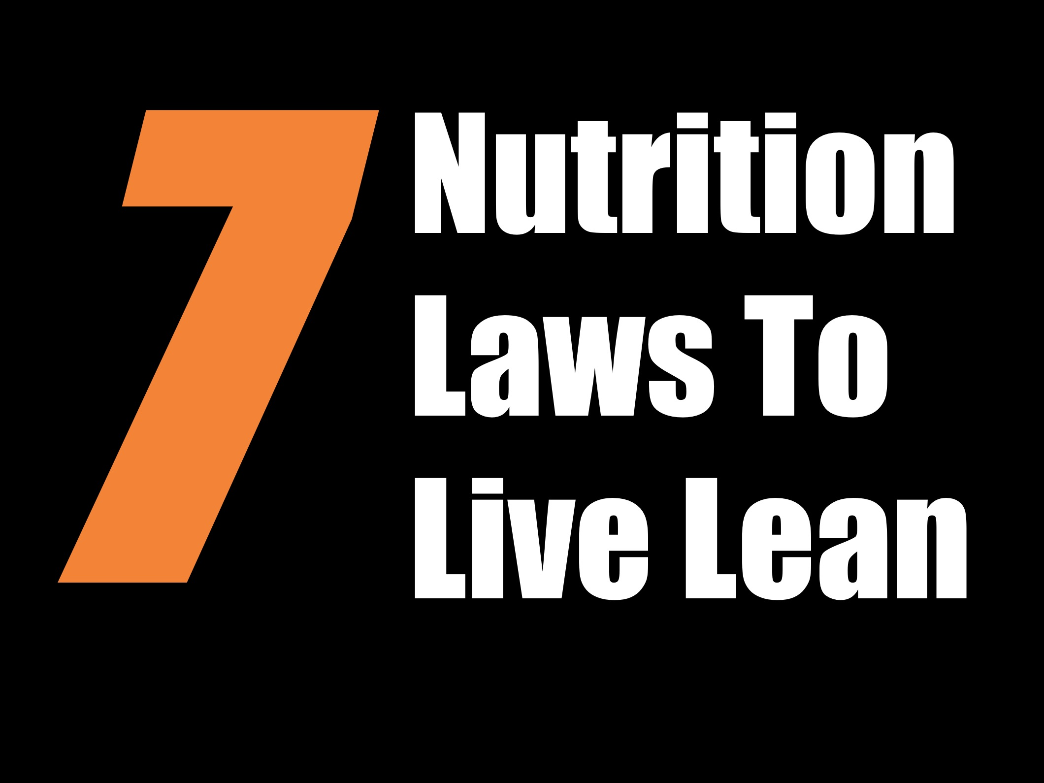 7 Nutrition Laws To Live Lean Presentation
