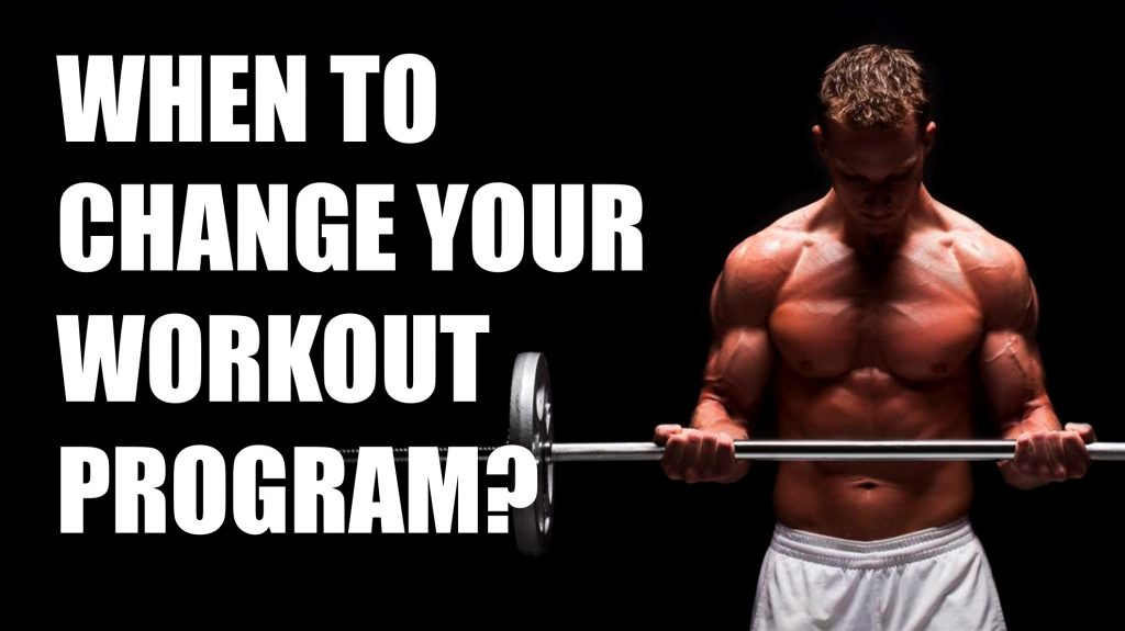When to change your workout program