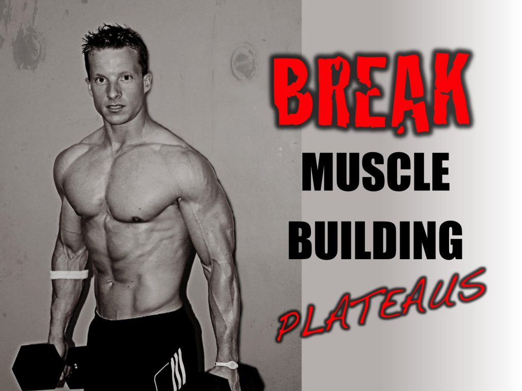 Break Muscle Building Plateaus