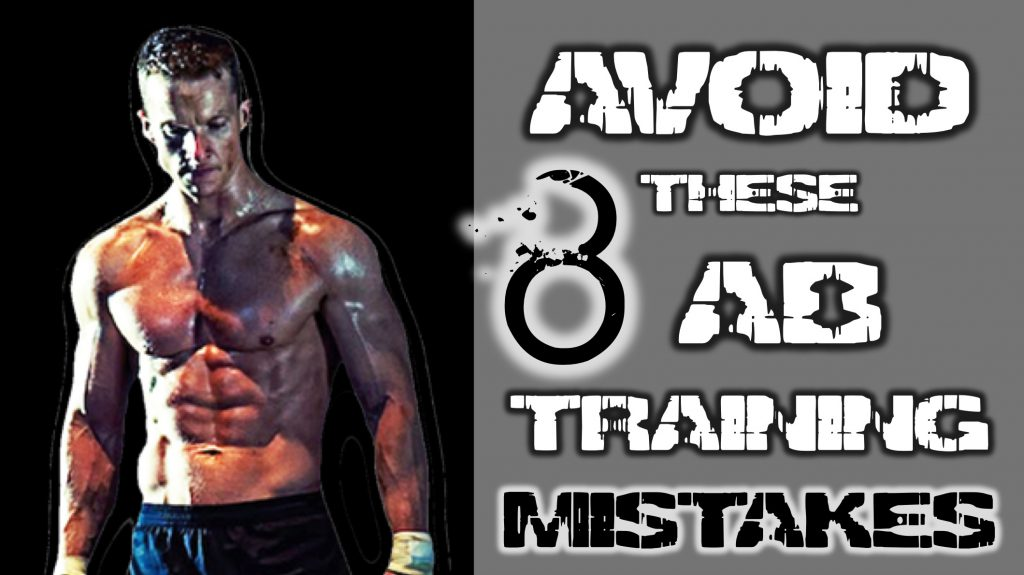 Avoid These 8 Ab Training Mistakes