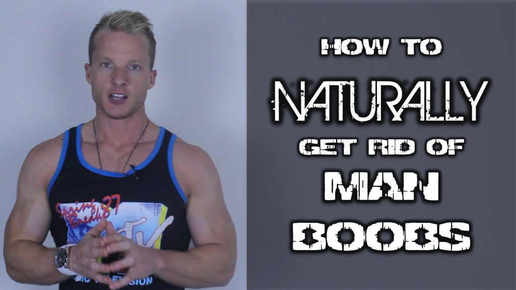 How To Naturally Get Rid Of Man Boobs