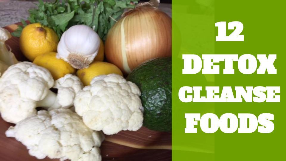 12 Detoxing Cleanse Foods