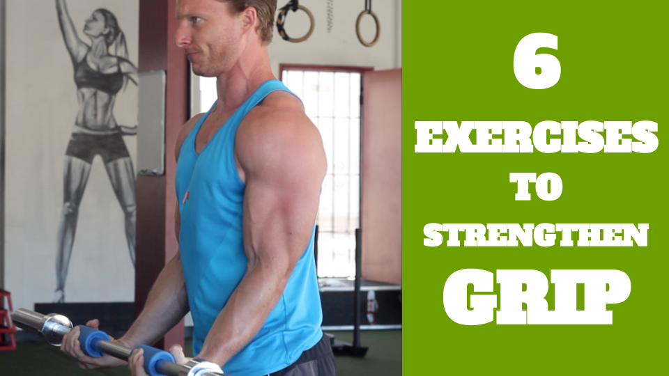 6 Exercises to Strengthen Your Grip
