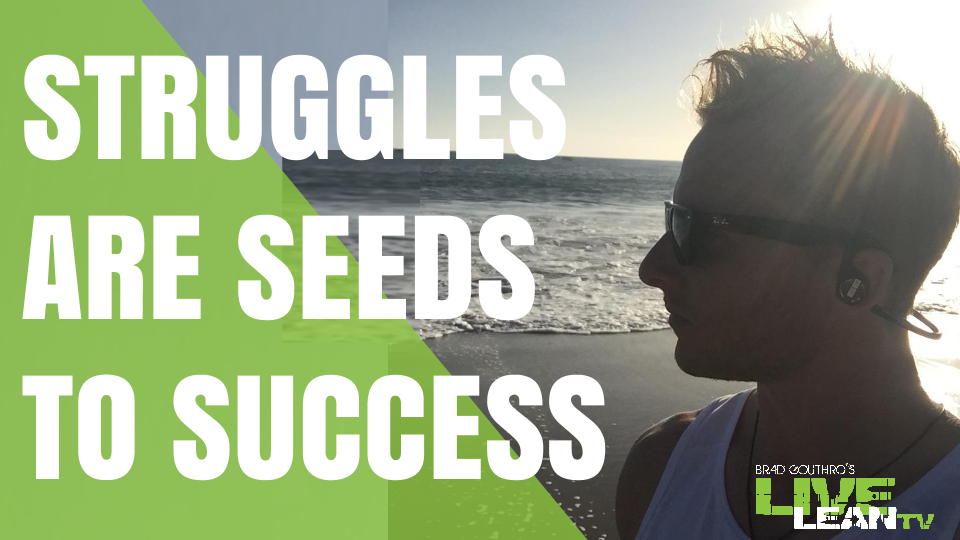 Struggles Are Seeds To Success