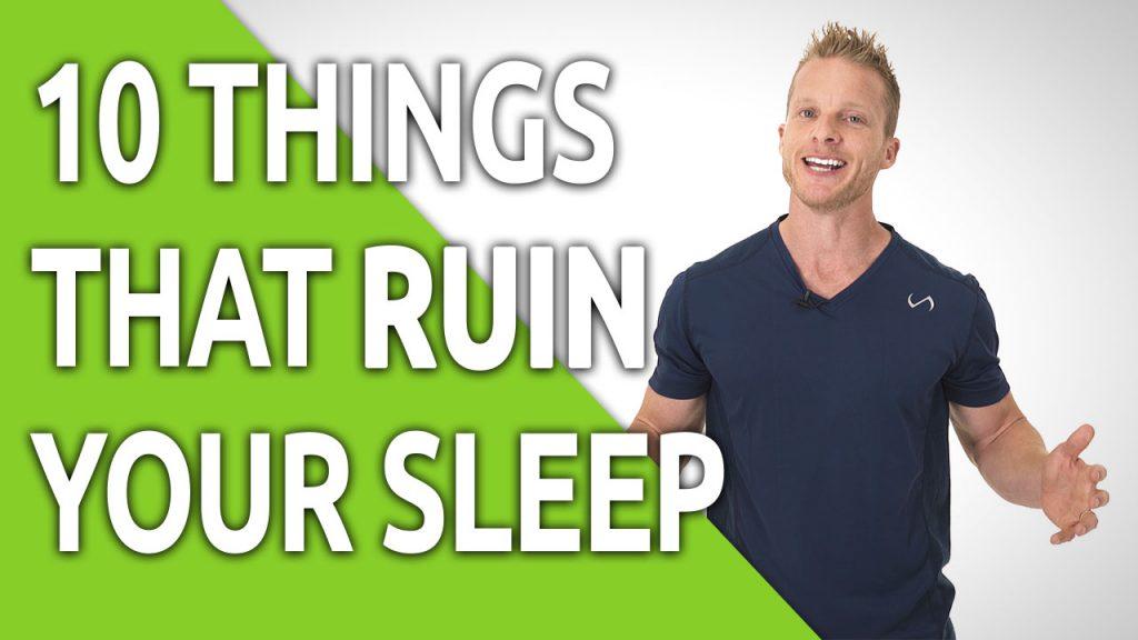 10 Things That Ruin Your Sleep
