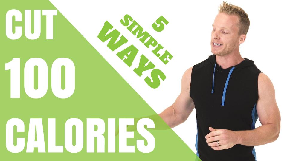5 Ways To Cut 100 Calories