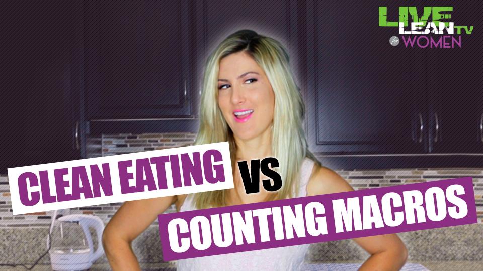 Clean Eating vs Counting Macros