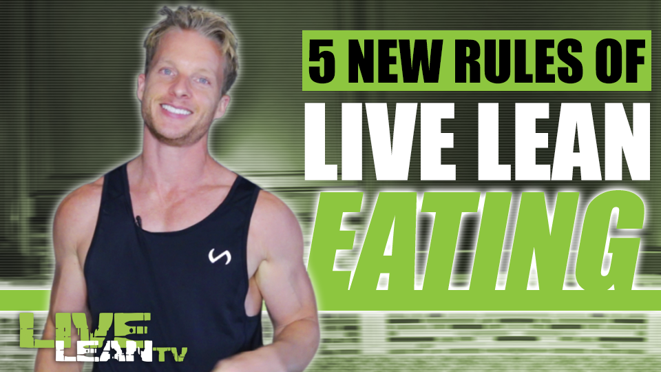 5 New Rules of Live Lean Eating