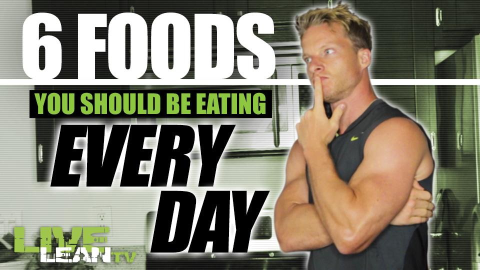 6 Foods You Should Be Eating Every Day