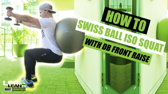 How To Do A SWISS BALL ISOMETRIC SQUAT WITH DUMBBELL FRONT RAISE   Exercise Demonstration Video