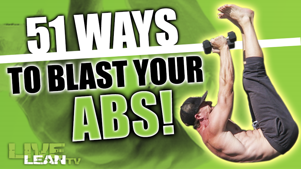 51 Ways To Blast Your Abs