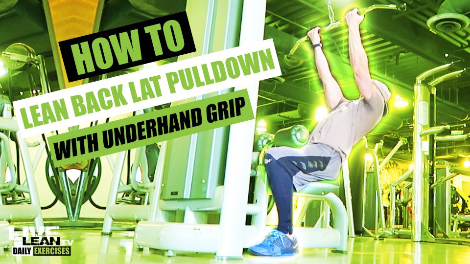 How To Do A LEAN BACK LAT PULLDOWN WITH UNDERHAND GRIP | Exercise Demonstration Video and Guide