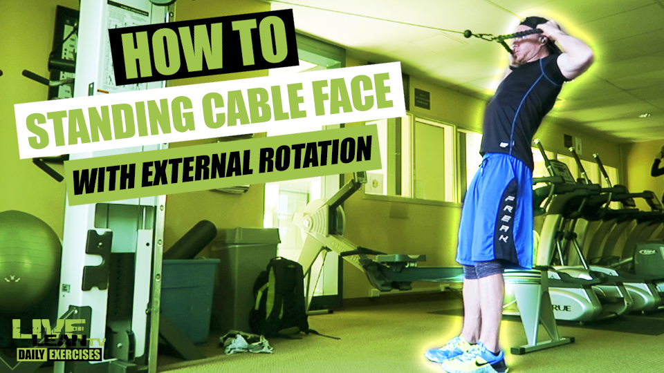 How To Do A STANDING CABLE FACE PULL WITH EXTERNAL ROTATION | Exercise Demonstration Video and Guide