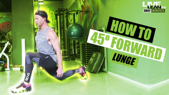 How To Do A 45 DEGREE FORWARD LUNGE | Exercise Demonstration Video and Guide