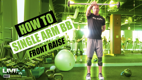 How To Do A STANDING SINGLE ARM BARBELL FRONT RAISE | Exercise Demonstration Video and Guide