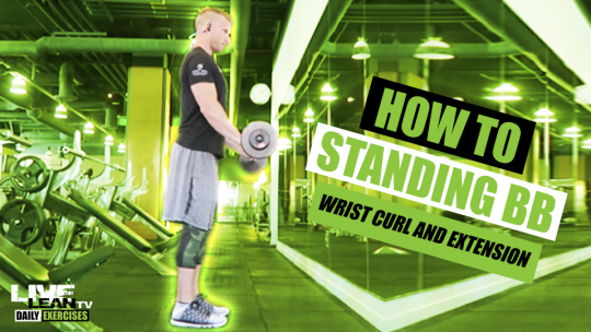 How To Do A STANDING BARBELL WRIST CURL AND EXTENSION | Exercise Demonstration Video and Guide