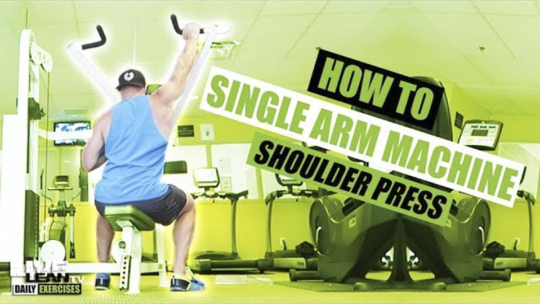 How To Do A SINGLE ARM MACHINE SHOULDER PRESS | Exercise Demonstration Video and Guide