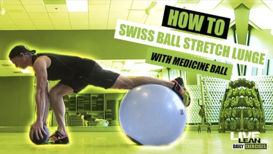 How To Do A SWISS BALL STRETCH LUNGE WITH MEDICINE BALL   Exercise Demonstration Video and Guide