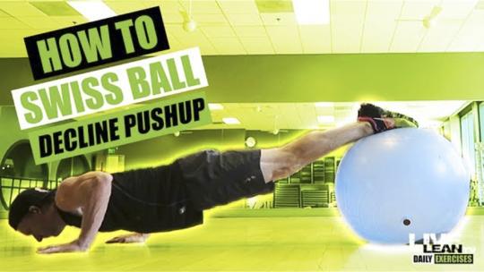 How To Do A SWISS BALL DECLINE PUSH UP