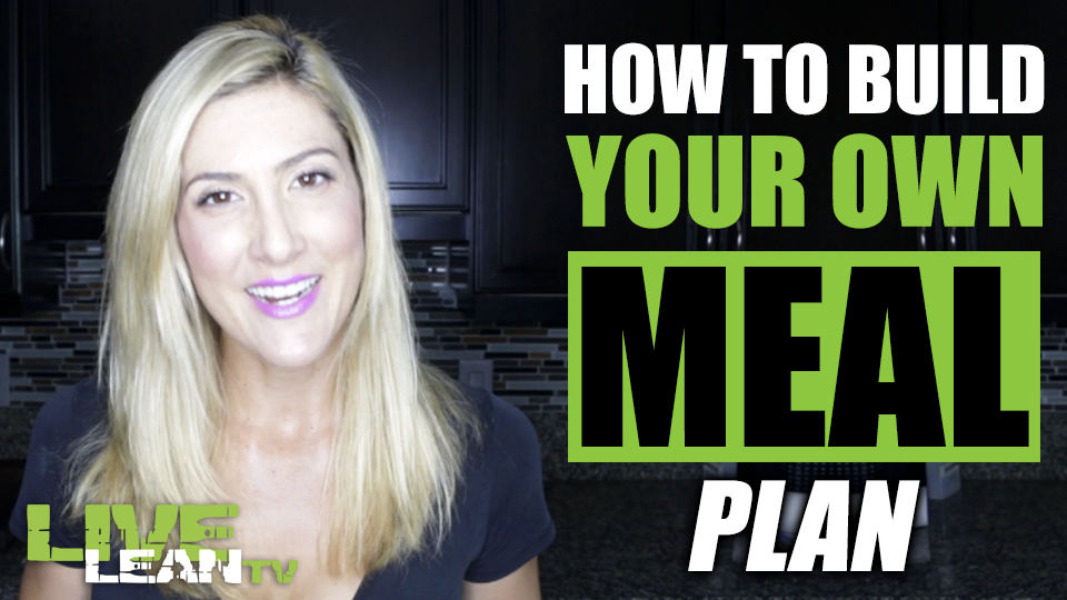 How To Build Your Own Meal Plan