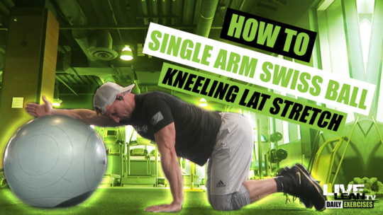 How To Do A SINGLE ARM SWISS BALL KNEELING LAT STRETCH | Exercise Demonstration Video and Guide