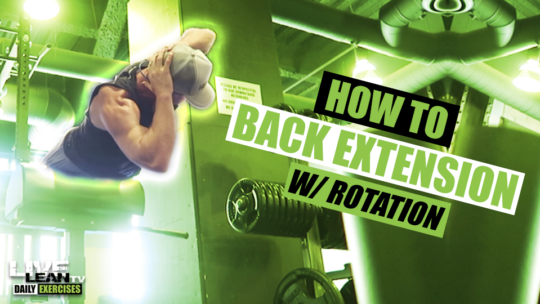 How To Do A BACK EXTENSION WITH ROTATION | Exercise Demonstration Video and Guide