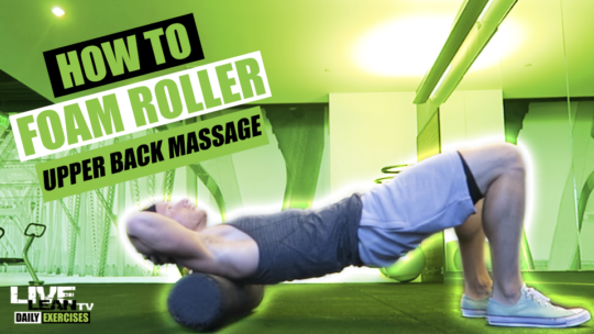 How To Do A FOAM ROLLER UPPER BACK MASSAGE | Exercise Demonstration Video and Guide