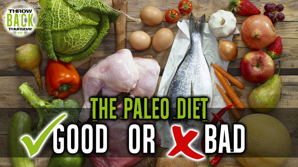 Is The Paleo Diet Good Or Bad For You?