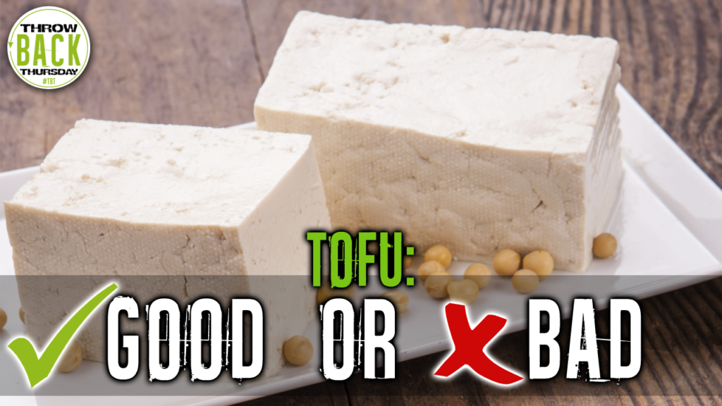 Is Tofu Good For You? Or Is Tofu Bad For You?