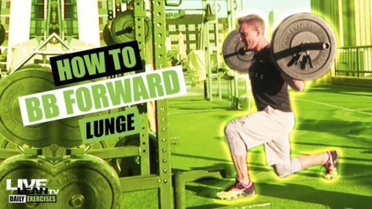 How To Do A Barbell Forward Lunge
