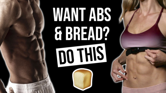 Can You Eat Bread And Get Abs?